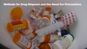 Methods for Drug Disposal and the Need For Precautions